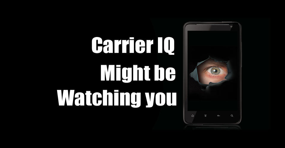 Is Carrier IQ watching you?