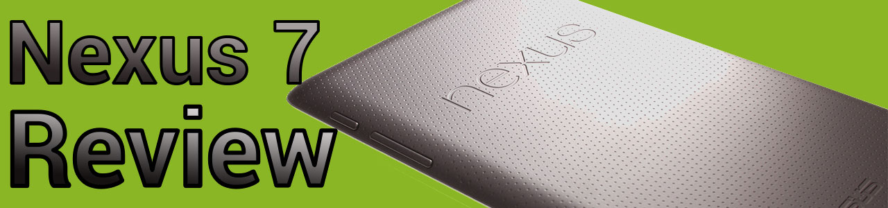 Asus Nexus 7 Review [Video and Written]