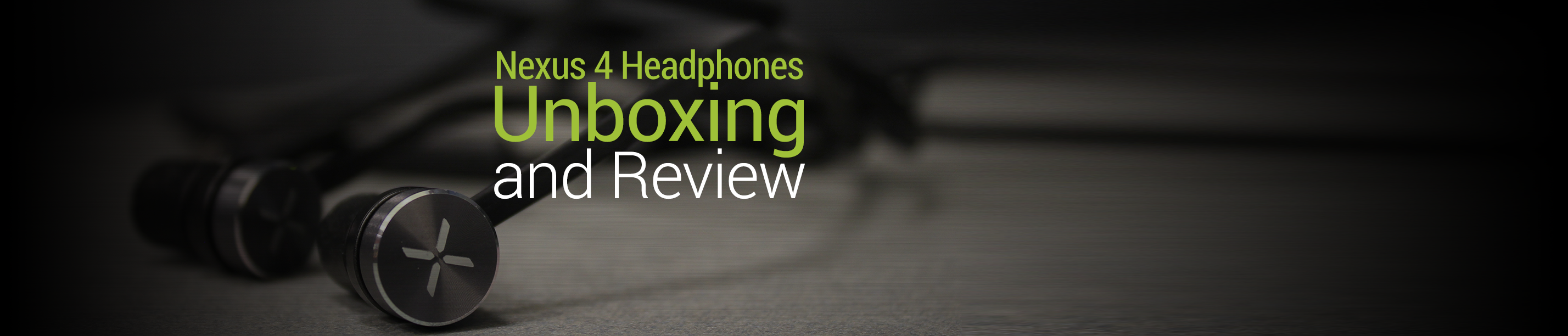 Unboxing and Review of the Nexus 4 Headphones [Video]